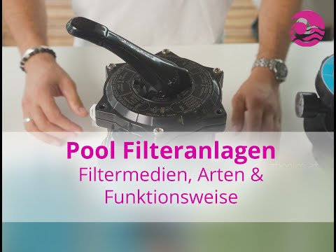 Pool Filteranlagen: Filtermedien, Arten & Funktionsweise